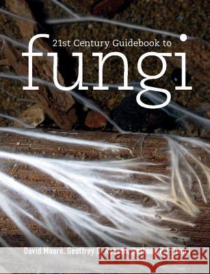 21st Century Guidebook to Fungi [With CDROM] D. Moore 9780521186957