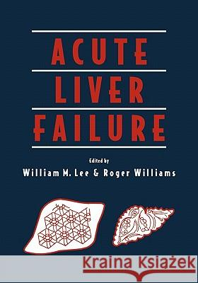 Acute Liver Failure William M. Lee Roger Williams Jean-Pierre Benhamou 9780521188944