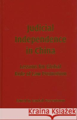 Judicial Independence in China: Lessons for Global Rule of Law Promotion Randall Peerenboom 9780521190268