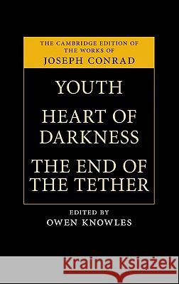 Youth, Heart of Darkness, the End of the Tether  9780521197991
