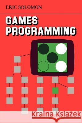 Games Programming Eric Solomon 9780521271103