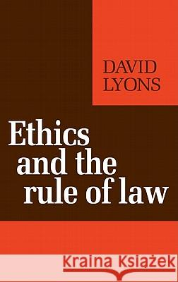 Ethics and the Rule of Law David Lyons 9780521277129