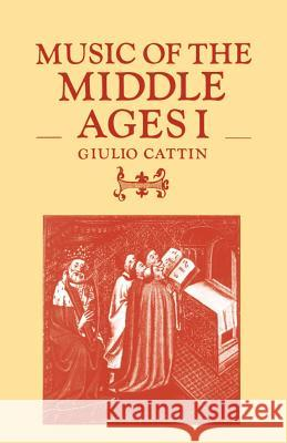 Music of the Middle Ages I Giulio Cattin Steven Botterill 9780521284899