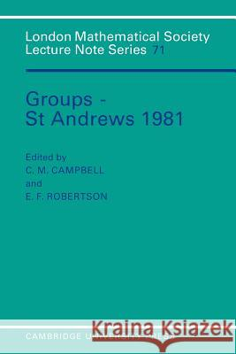 Groups - St Andrews 1981 C. Campbell N. J. Hitchin E. F. Robertson 9780521289740 Cambridge University Press