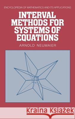 Interval Methods for Systems of Equations A. Neumaier Arnold Neumaier G. -C Rota 9780521331968 Cambridge University Press