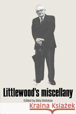 Littlewood's Miscellany Bela Bollobas John E. Littlewood Bela Bollobas 9780521337021 Cambridge University Press