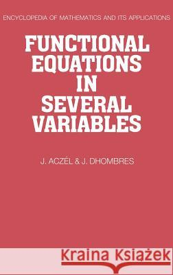 Functional Equations in Several Variables J. Aczel J. Dhombres G. -C Rota 9780521352765 Cambridge University Press