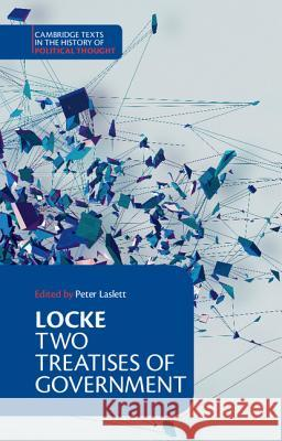 Locke: Two Treatises of Government John Locke Peter Laslett 9780521354486 Cambridge University Press