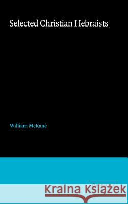 Selected Christian Hebraists William McKane 9780521355070