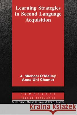 Learning Strategies in Second Language Acquisition J. Michael O'Malley Anna Uhl Chamot Michael H. Long 9780521358378