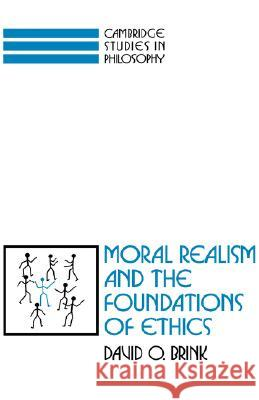 Moral Realism and the Foundations of Ethics David Owen Brink Ernest Sosa Jonathan Dancy 9780521359375
