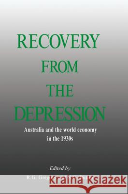 Recovery from the Depression: Australia and the World Economy in the 1930s R. G. Gregory N. G. Butlin 9780521362450 Cambridge University Press