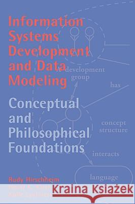 Information Systems Development and Data Modeling: Conceptual and Philosophical Foundations Rudy A. Hirschheim Heinz K. Klein Kalle Lyytinen 9780521373692