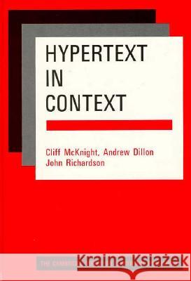 Hypertext in Context C. McKnight A. Dillon J. Richardson 9780521374880