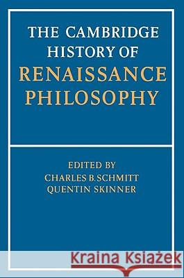 The Cambridge History of Renaissance Philosophy C. B. Schmitt Quentin Skinner Jill Krayl 9780521397483