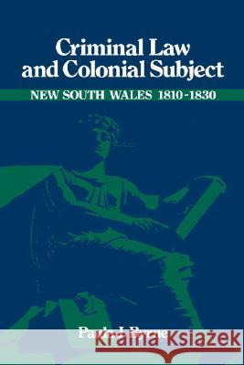 Criminal Law and Colonial Subject Paula Jane Byrne 9780521403795