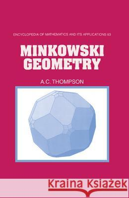 Minkowski Geometry A. C. Thompson Anthony C. Thompson G. -C Rota 9780521404723