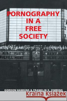 Pornography in a Free Society Gordon Hawkins Franklin E. Zimring 9780521406000