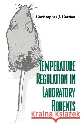 Temperature Regulation in Laboratory Rodents Christopher J. Gordon 9780521414265