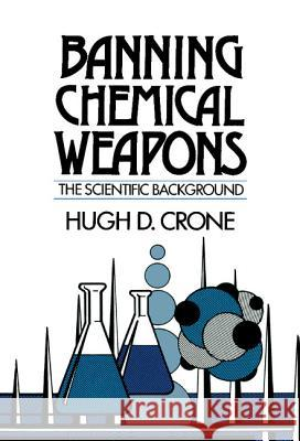 Banning Chemical Weapons Hugh D. Crone 9780521416993