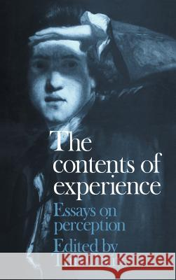The Contents of Experience: Essays on Perception Tim Crane Tim Crane 9780521417273