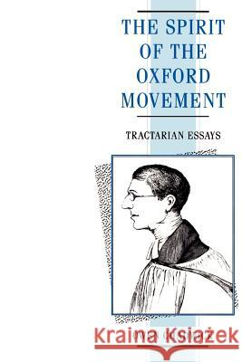 Spirit of the Oxford Movement: Tractarian Essays Owen Chadwick 9780521424400