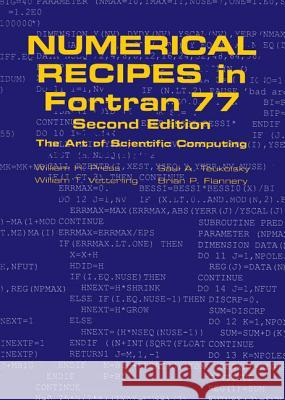 Numerical Recipes in FORTRAN 77: Volume 1, Volume 1 of FORTRAN Numerical Recipes: The Art of Scientific Computing William H. Press Brian P. Flannery Saul A. Teukolsky 9780521430647