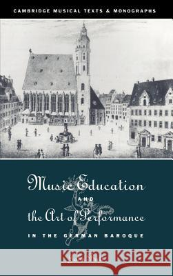 Music Education and the Art of Performance in the German Baroque John Butt John Butt Laurence Dreyfus 9780521433273