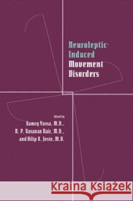 Neuroleptic-Induced Movement Disorders: A Comprehensive Survey Ramzy Yassa N. P. V. Nair Dilip V. Jeste 9780521433648