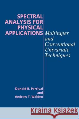 Spectral Analysis for Physical Applications Donald B. Percival Andrew T. Walden 9780521435413