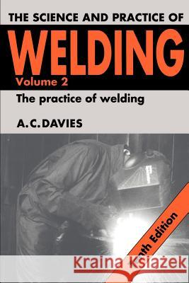The Science and Practice of Welding: Volume 2 A C Davies 9780521435666 0