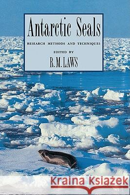 Antarctic Seals : Research Methods and Techniques Richard M. Laws 9780521443029