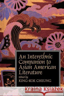 Interethnic Companion to Asian American Literature King-Kok Cheung 9780521447904