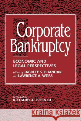 Corporate Bankruptcy : Economic and Legal Perspectives Jagdeep S. Bhandari Barry E. Adler Lawrence Weiss 9780521451079