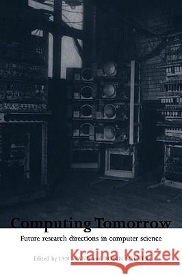 Computing Tomorrow Ian Wand Ian Wand Robin Milner 9780521460859