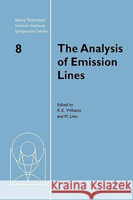 The Analysis of Emission Lines Robert E. Williams Mario Livio R. E. Williams 9780521480819