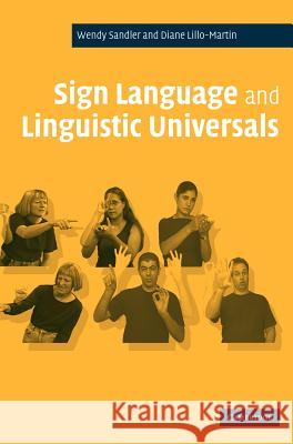 Sign Language and Linguistic Universals Wendy Sandler Diane C. Lillo-Martin 9780521482486