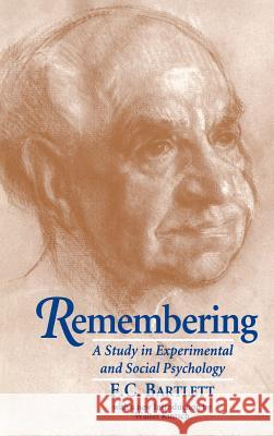 Remembering: A Study in Experimental and Social Psychology Frederic C. Bartlett Walter Kintsch 9780521482783