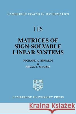 Matrices of Sign-Solvable Linear Systems Richard A. Brualdi Brian L. Shader B. Bollobas 9780521482967