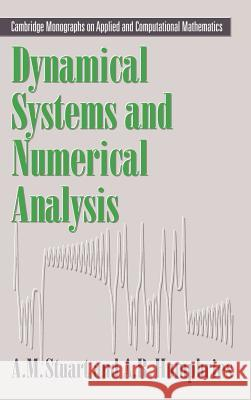 Dynamical Systems and Numerical Analysis A. M. Stuart A. R. Humphries Andrew Stuart 9780521496728