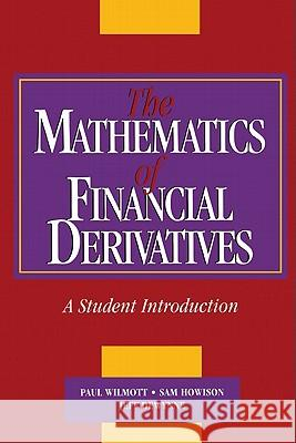 The Mathematics of Financial Derivatives: A Student Introduction Paul Wilmott 9780521497893