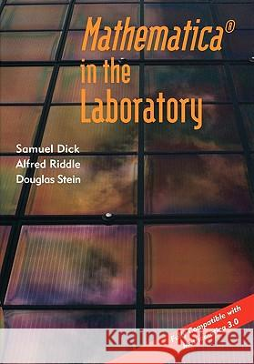 Mathematica  (R) in the Laboratory Samuel Dick Douglas Stein Alfred Riddle 9780521499064