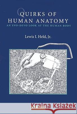 Quirks of Human Anatomy Lewis I. Held 9780521518482