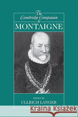 The Cambridge Companion to Montaigne Ullrich Langer 9780521525565