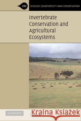 Invertebrate Conservation and Agricultural Ecosystems T. R. New 9780521532013