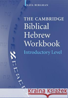 The Cambridge Biblical Hebrew Workbook Nava Bergman 9780521533690