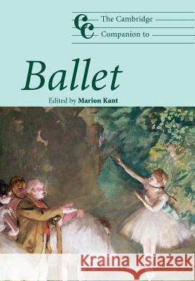 The Cambridge Companion to Ballet Marion Kant 9780521539869