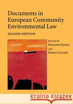 Documents in European Community Environmental Law Philippe Sands Paolo Galizzi 9780521540612