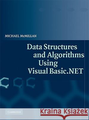 Data Structures and Algorithms Using Visual Basic.NET Michael McMillan 9780521547659