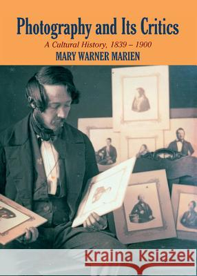 Photography and Its Critics Mary Warner Marien 9780521550437